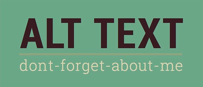 "Image text: ""Alt Text. Don't forget about me"""